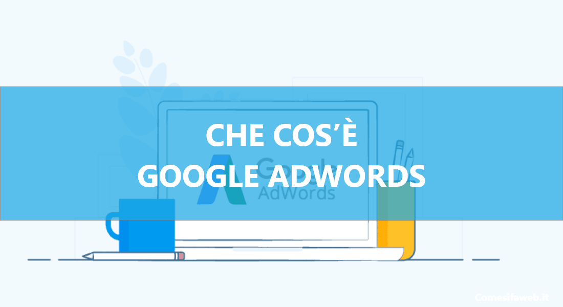 Che cos'è Google Adwords