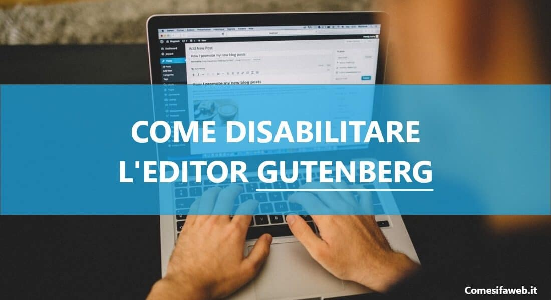 Come disabilitare gutenberg wordpress